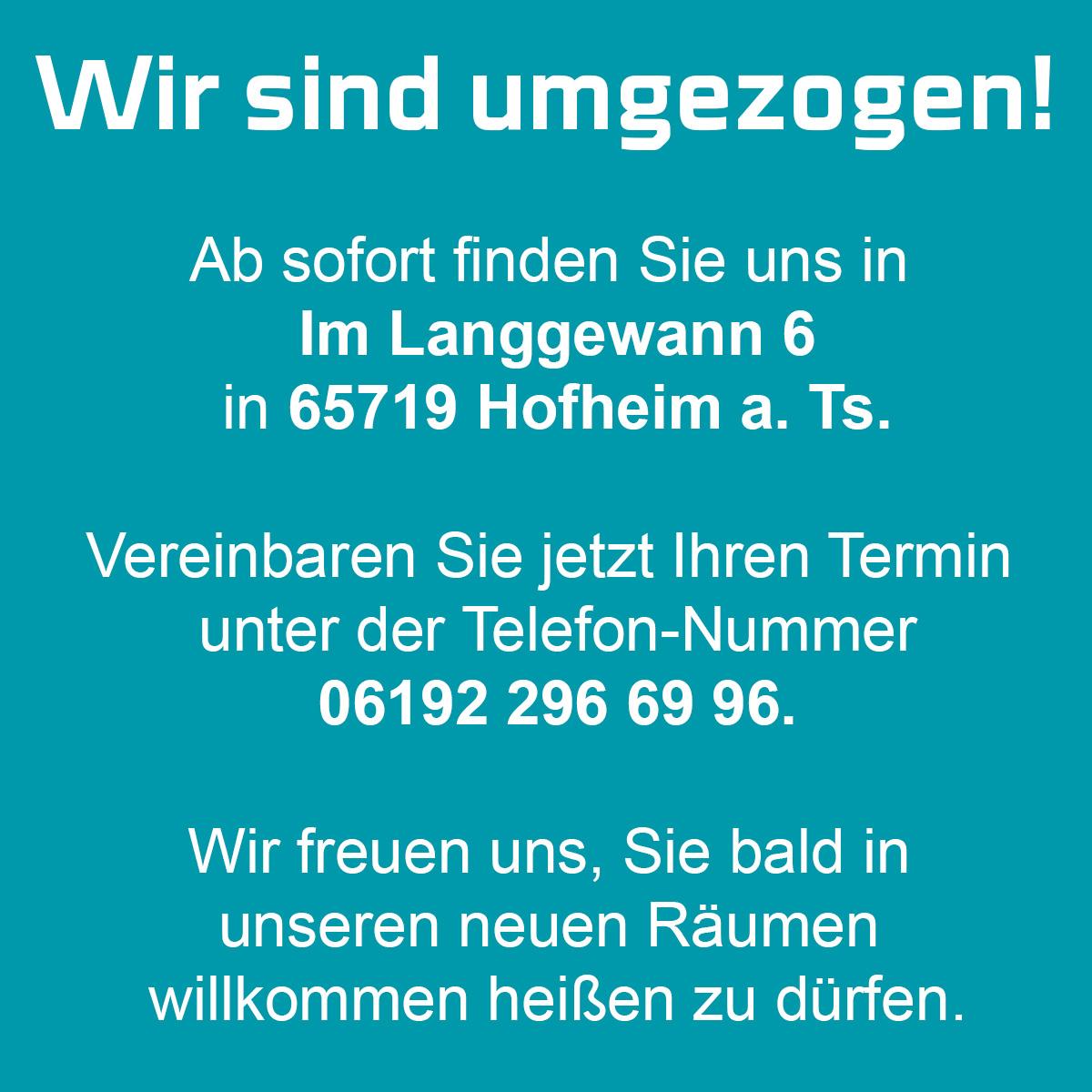 Neue Adresse: Im Langgewann 6, Hofheim